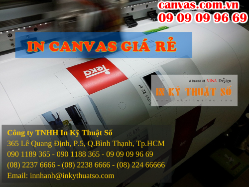 Liên hệ in canvas giá rẻ với Công ty TNHH In Kỹ Thuật Số - Digital Printing